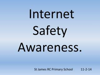 Internet Safety Awareness.
