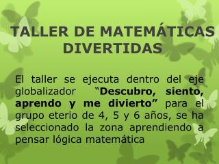 TALLER DE MATEMÁTICAS DIVERTIDAS