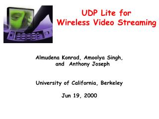 UDP Lite for  Wireless Video Streaming