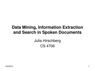 Data Mining, Information Extraction and Search in Spoken Documents