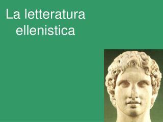 La letteratura ellenistica