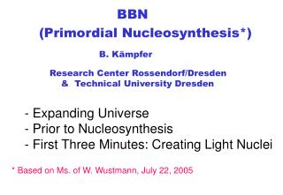(Primordial Nucleosynthesis*)