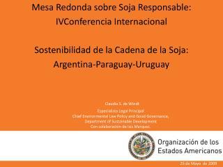 Mesa Redonda sobre Soja Responsable:  IVConferencia Internacional