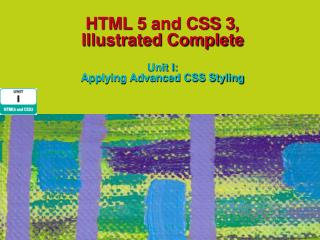 HTML 5 and CSS 3,  Illustrated Complete Unit I:  Applying Advanced CSS Styling