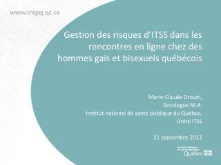 Marie-Claude Drouin,  Sexologue  M.A. Institut national de santé publique du Québec,  Unité ITSS