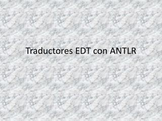 Traductores EDT con ANTLR