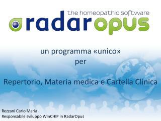 un programma «unico»  per  Repertorio, Materia medica e Cartella Clinica Rezzani Carlo Maria