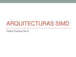 Arquitecturas  SIMD