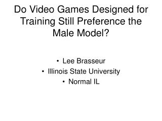 Do Video Games Designed for Training Still Preference the Male Model?