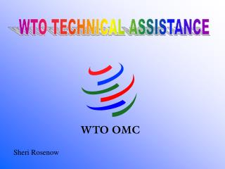 WTO TECHNICAL ASSISTANCE
