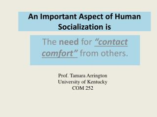 An Important Aspect of Human Socialization is