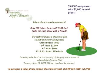 Take a chance to win some cash! Only 150 tickets to be sold! $100 Each