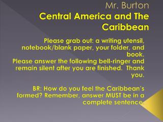 Mr. Burton Central America and The Caribbean