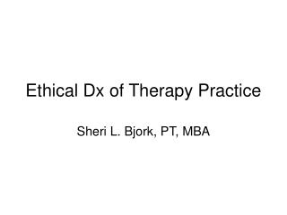 Ethical Dx of Therapy Practice