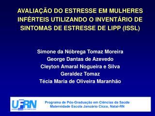 Simone da Nóbrega Tomaz Moreira George Dantas de Azevedo Cleyton Amaral Nogueira e Silva