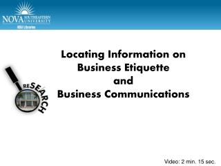 Locating Information on  Business Etiquette and  Business Communications