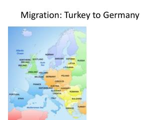 Migration: Turkey to  G ermany