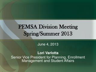 PEMSA Division Meeting Spring/Summer 2013