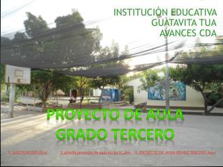 INSTITUCIÓN EDUCATIVA  GUATAVITA TUA AVANCES CDA