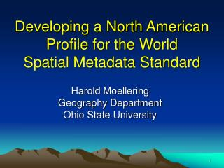 Developing a North American Profile for the World Spatial Metadata Standard