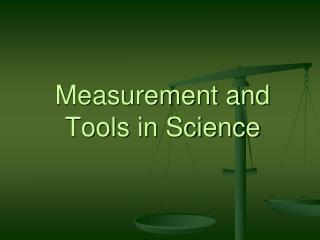 Measurement and Tools in Science