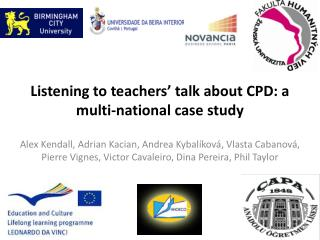 Listening to teachers' talk about CPD: a multi-national case study