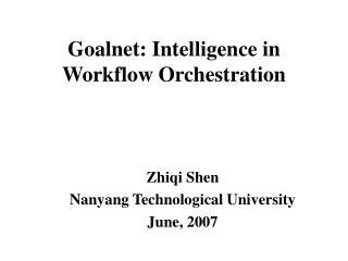 Goalnet: Intelligence in Workflow Orchestration