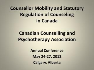 Annual Conference May 24-27, 2012 Calgary, Alberta
