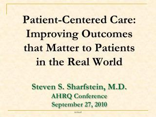 Steven S. Sharfstein, M.D. AHRQ Conference September 27, 2010