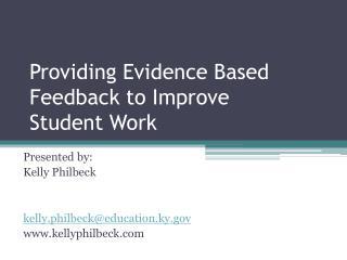 Providing Evidence Based Feedback to Improve  Student Work