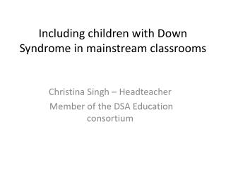Including children with Down Syndrome in mainstream classrooms