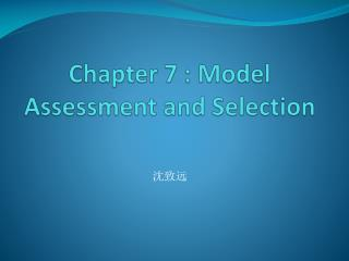 Chapter 7 : Model Assessment and Selection