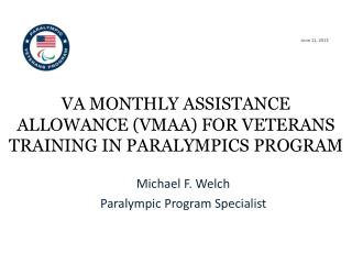 VA monthly Assistance Allowance (VMAA) for veterans training in paralympics Program