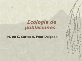 Ecología de poblaciones.