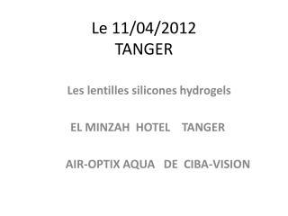 Le 11/04/2012 TANGER