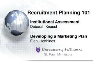 Institutional Assessment Deborah Knaust Developing a Marketing Plan Eleni Hoffhines