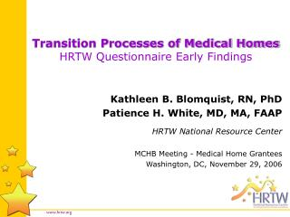 Transition Processes of Medical Homes HRTW Questionnaire Early Findings