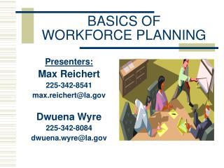 BASICS OF WORKFORCE PLANNING