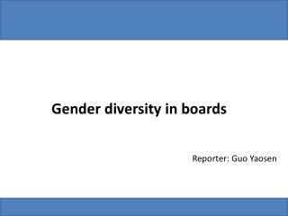 Gender diversity in boards