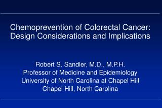 Chemoprevention of Colorectal Cancer: Design Considerations and Implications