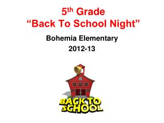 "5 th  Grade  ""Back To School Night"""