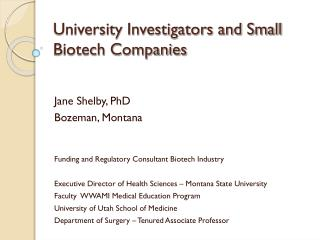 University Investigators and Small Biotech Companies