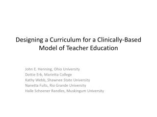 Designing a Curriculum for a Clinically-Based Model of Teacher Education