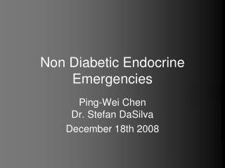 Non Diabetic Endocrine Emergencies
