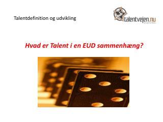 Talentdefinition og udvikling