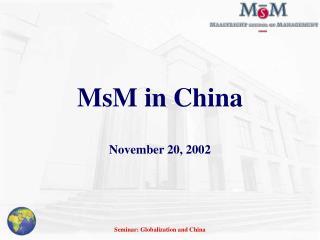 MsM in China November 20, 2002