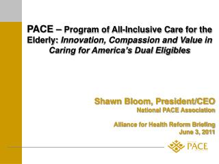 PACE Provides Community-Based, Comprehensive, Fully-Accountable Care
