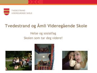 Tvedestrand og Åmli Videregående Skole