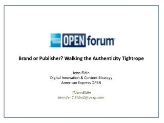 Brand or Publisher? Walking the Authenticity Tightrope Jenn  Eldin