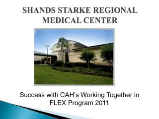 SHANDS STARKE REGIONAL MEDICAL CENTER